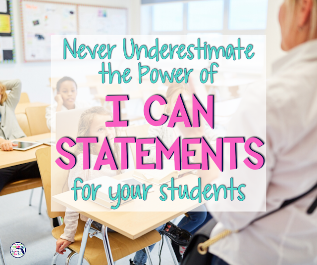 Never Underestimate the Power of I Can Statements for Your Students Blog Graphic