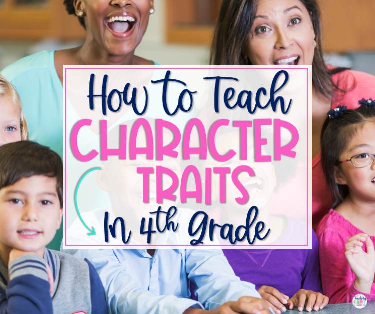 How to Teach Character Traits in 4th Grade