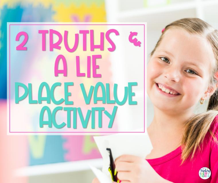 2 Truths & a Lie Place Value Activity Blog Post