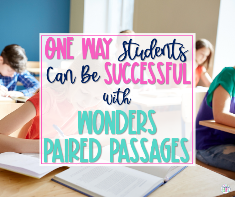One Way Students Can Be Successful with 4th Gr Wonders Paired Passages Blog Photo